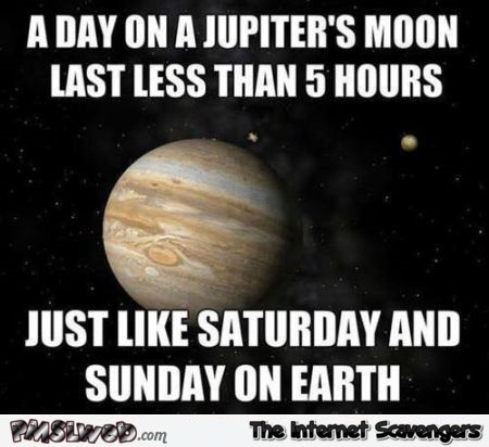 A Day On A Jupiter's Moon Jupiter Meme