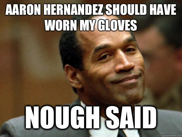 Aaron Hernandez Should Aaron Memes