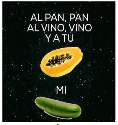 Al Pan Pan Al Vino Papaya Meme