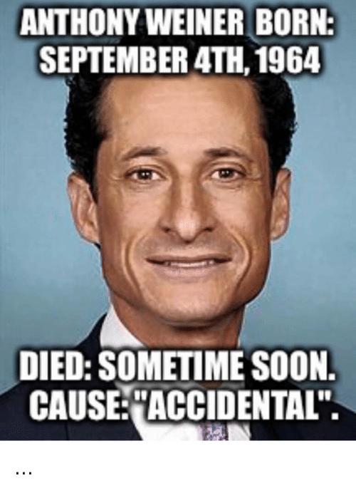 Anthony Weiner Born September September Meme
