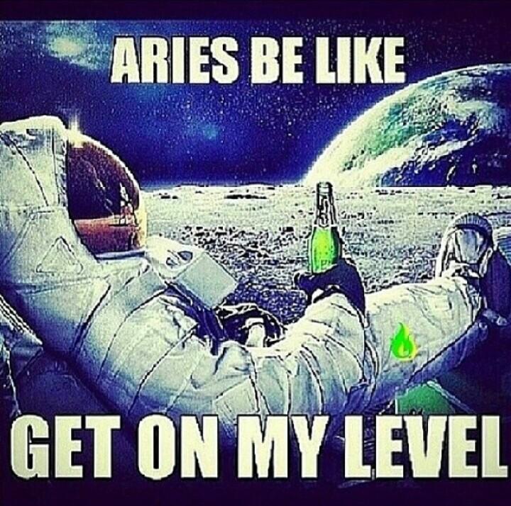 Aries Be Like Get On My Aries Meme