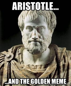 Aristotle And The Golden Meme