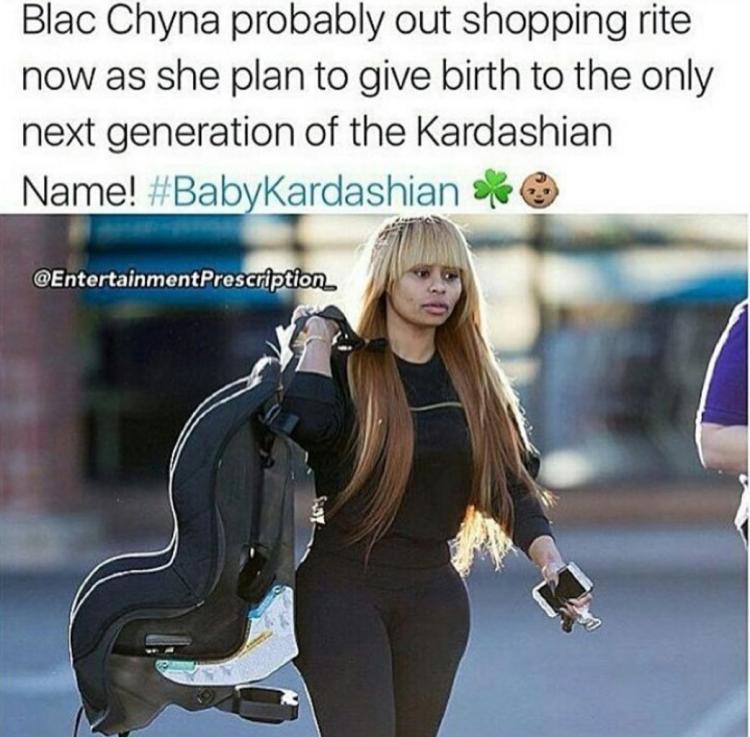 Blac Chyna Probably Blac Chyna Memes