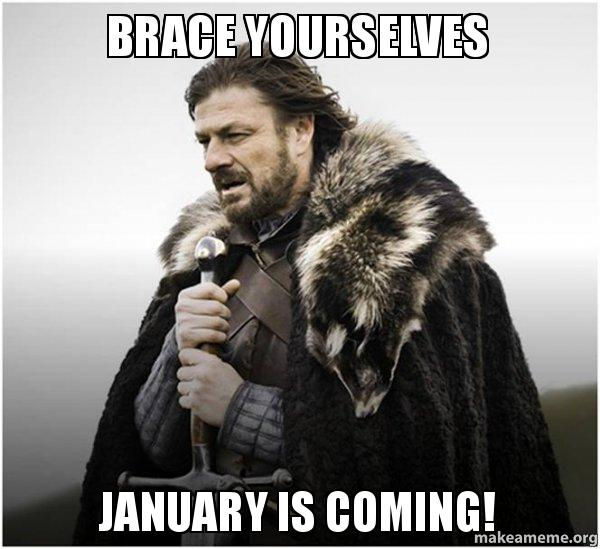 Brace Yourselves January Is January Meme