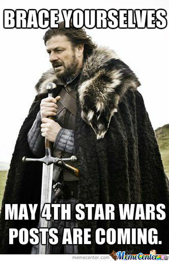 Brace Yourselves May 4th May Meme