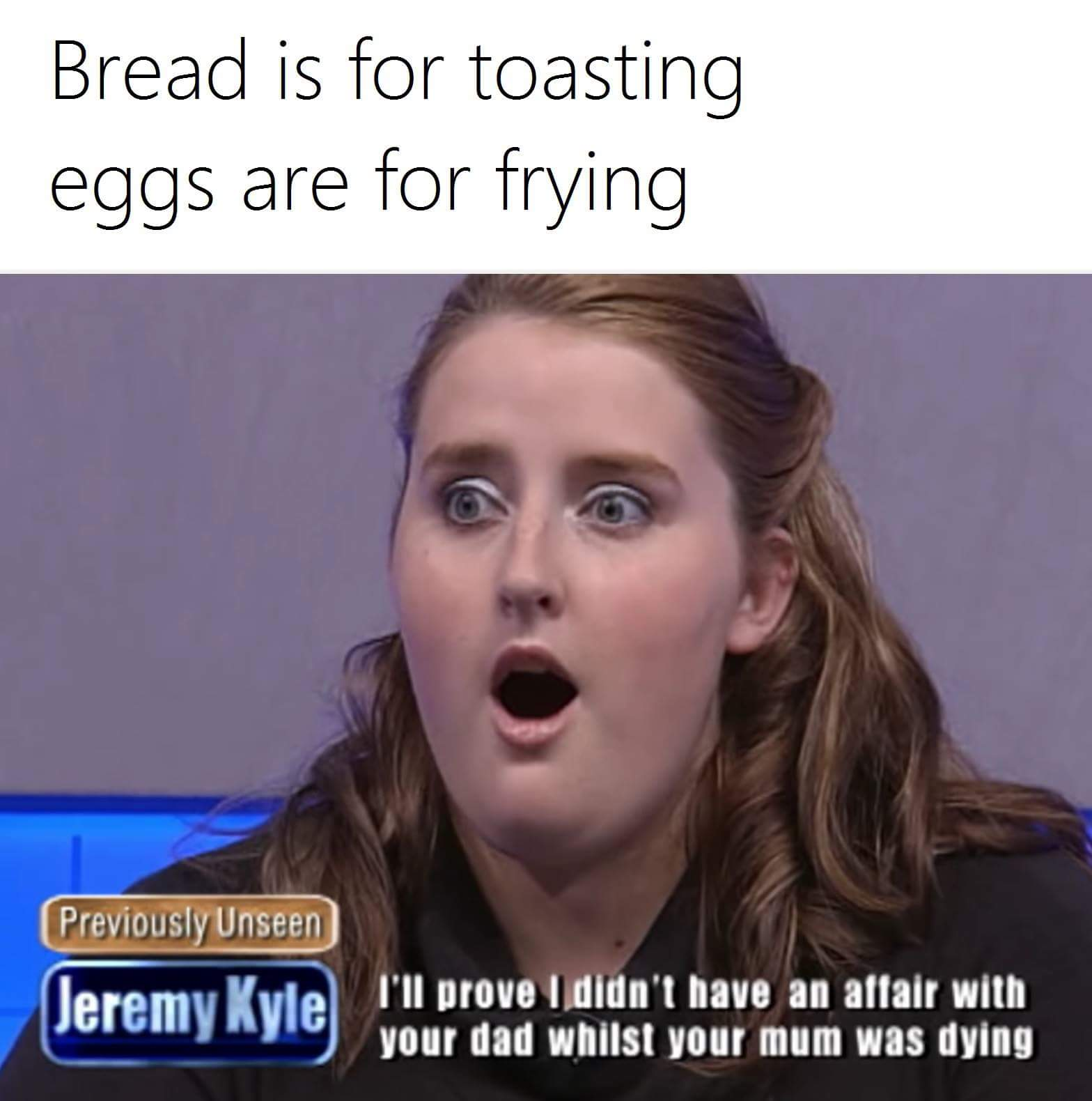 Bread Is For Toasting Tuesday Meme