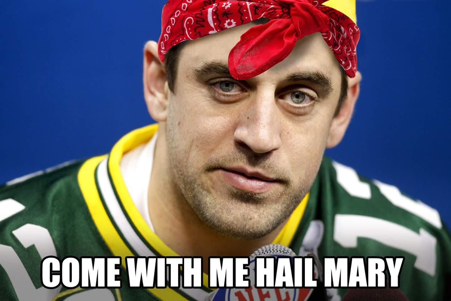 Come With Me Aaron Rodgers Hail Mary Meme