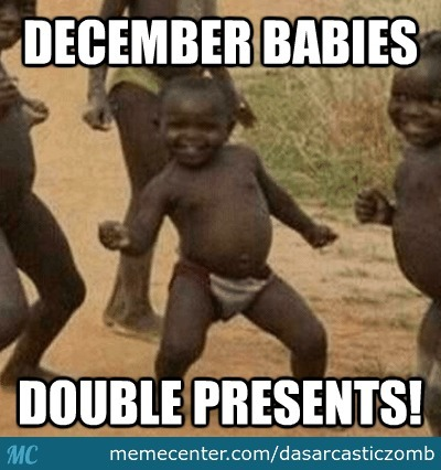 December Babies Double Presents December Meme