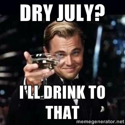 Dry July I'll Drink July Meme