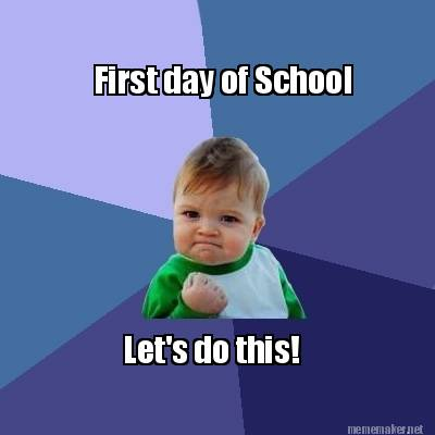 First Day Of Lets Do This Meme