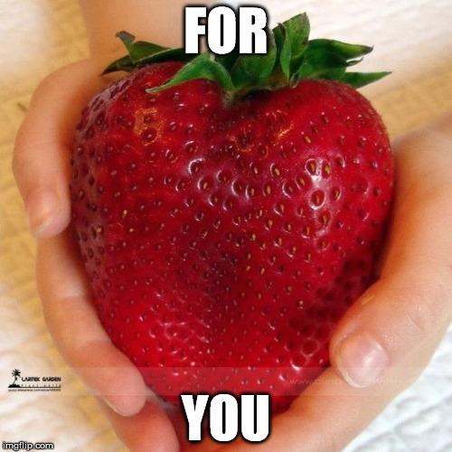 For You Strawberry Meme