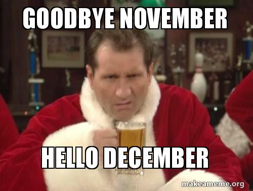 Goodbye November Hello December December Meme