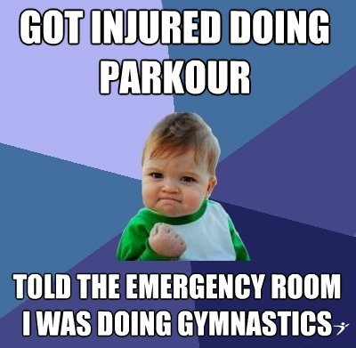Got Injured Doing Parkour Meme