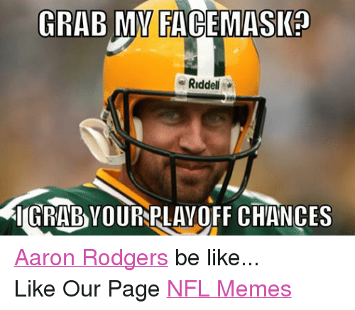Grab My Facemask Aaron Rodgers Hail Mary Meme
