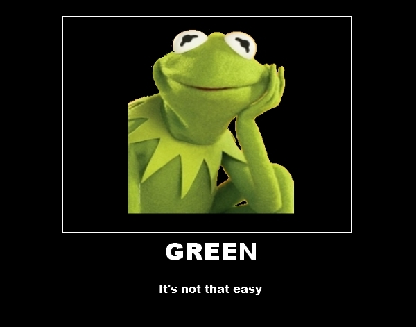 SAVE THE PLANET GO GREEN - Is It Green? - Yes Very Car ...   Its Going Green Meme