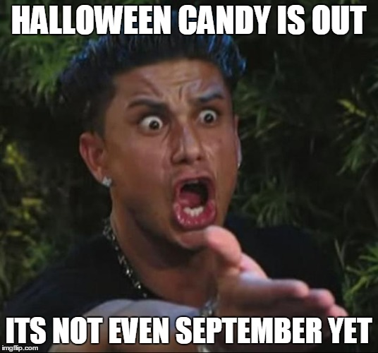 Halloween Candy Is Out September Meme