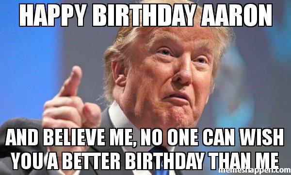 Happy Birthday Aaron Aaron Memes