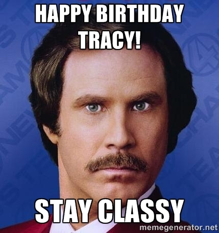 Happy Birthday Tracy! Tracy Meme