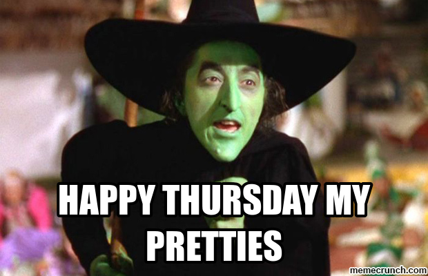 Happy Thursday My Pretties Thursday Meme