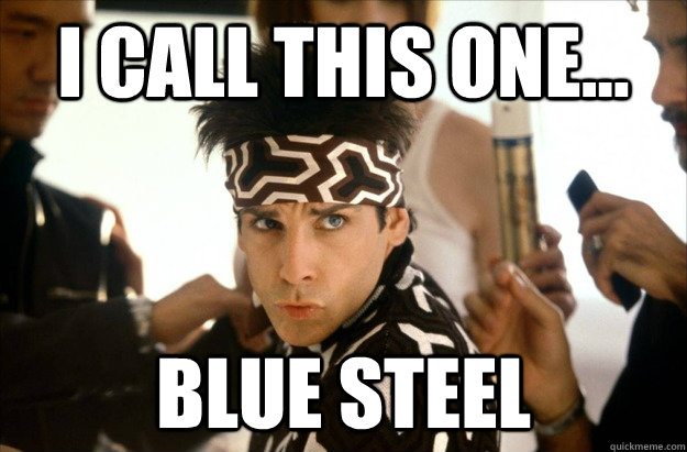 I Call This One Blue Steel Blue Meme