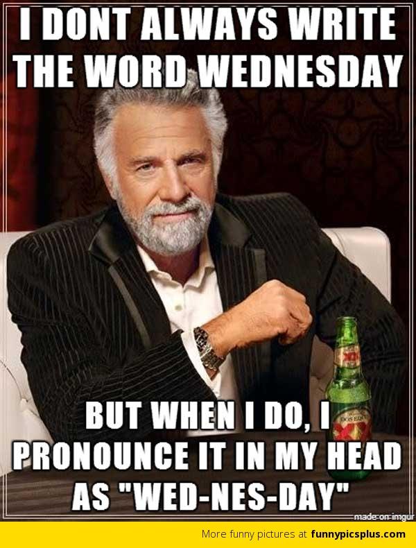 I Don't Always Write Wednesday Meme