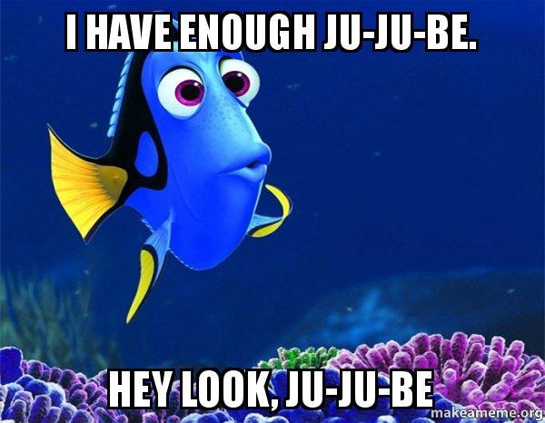 I Have Enough Ju Ju Be Jujube Meme