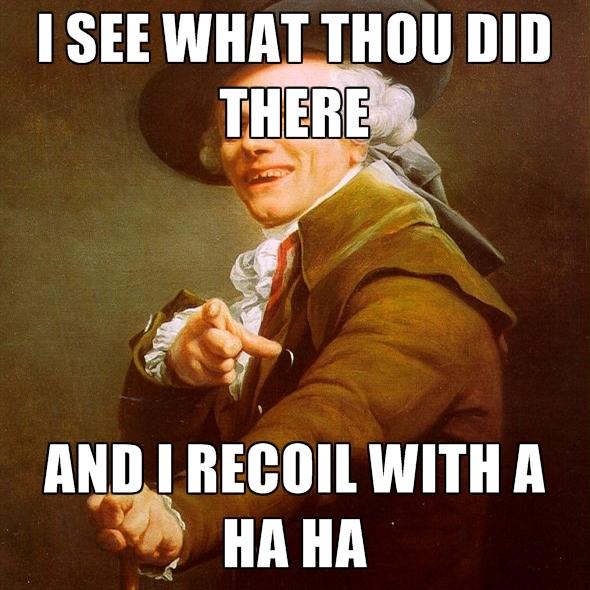 I See What Thou Ha Ha Meme