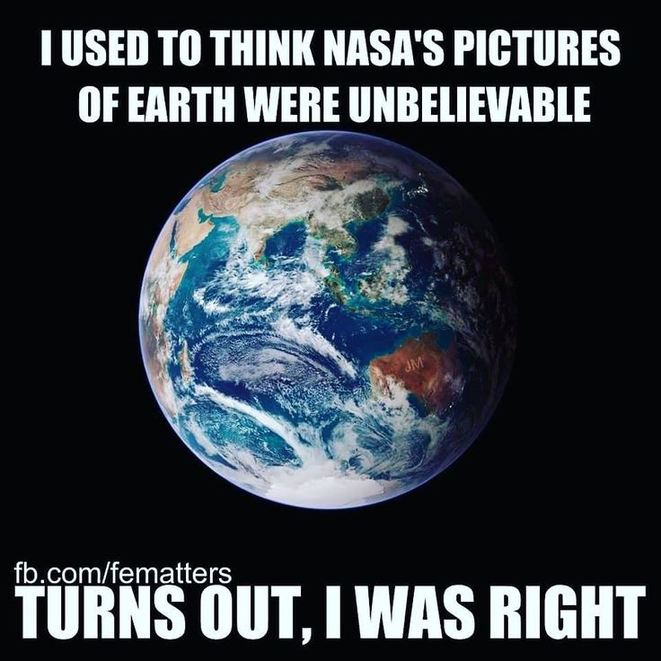 I Used To Think Nasa's Pictures Earth Meme