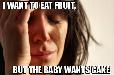 I Want To Eat Pregnancy Meme Funny
