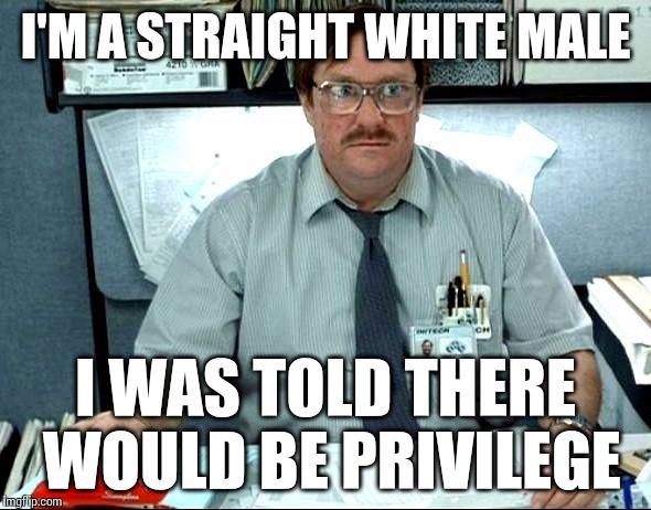 I'm A Straight White Male White Meme