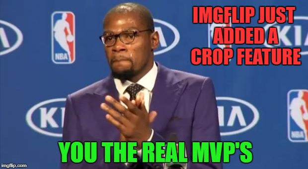 Imgflip Just Added You The Real Mvp Meme