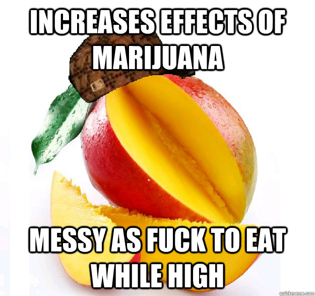 Increases Effects Of Marijuana Mango Meme