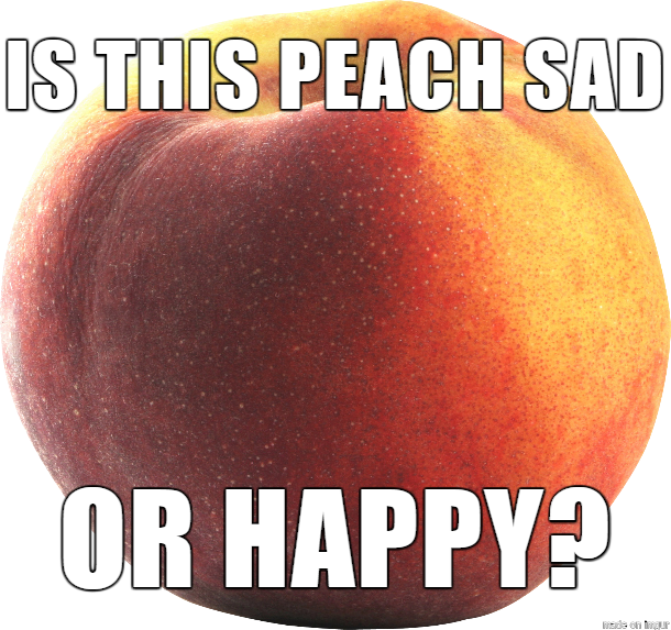 Is This Peach Sad Peach Meme