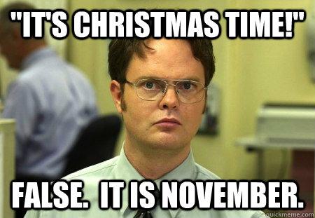 It's Christmas Time False November Meme