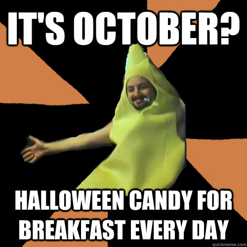 It's October Halloween Candy October Meme