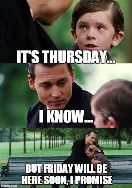 It's thursday I Know Thursday Meme