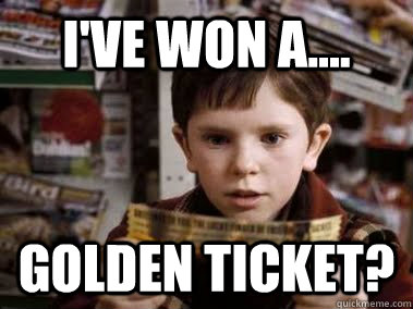 I've Won A Golden Ticket Golden Meme