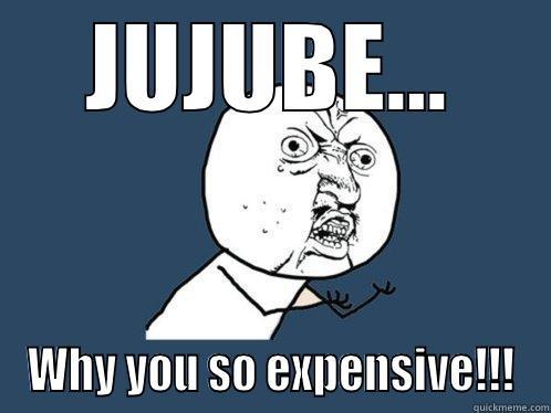 Jujube Why You So Jujube Meme