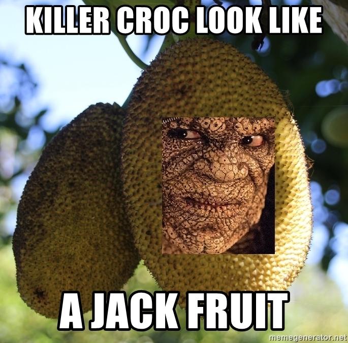 Killer Croc Look Like Jackfruit Meme
