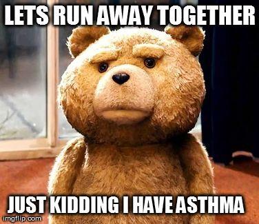 Lets Run Away Asthma Memes