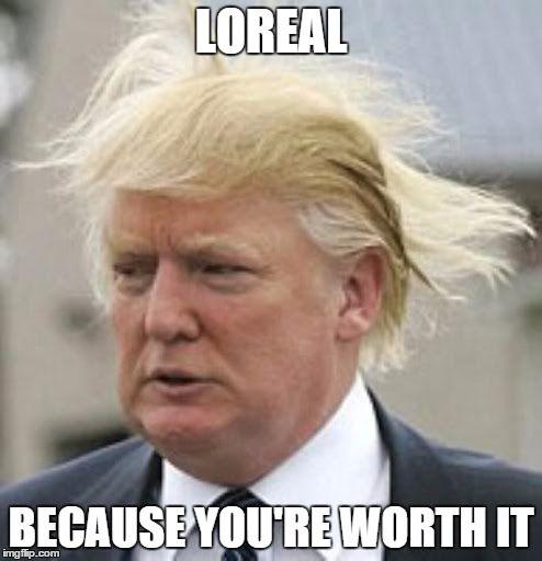 Loreal Because You're Hair Meme