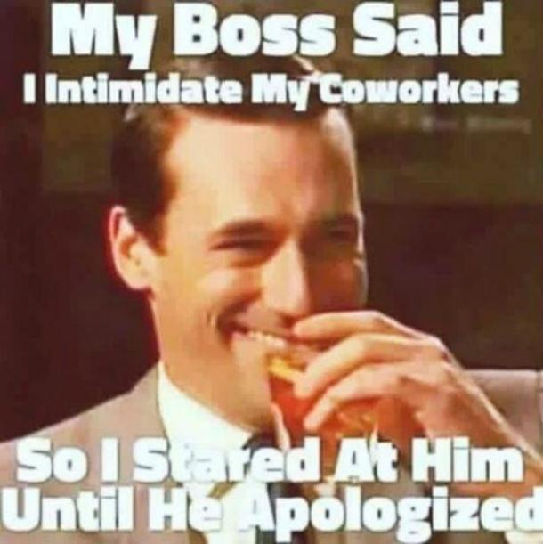 My Boss Said I Intimidate Aries Meme
