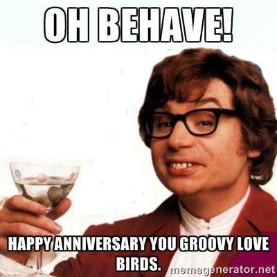 Oh Behave! Happy Happy Anniversary Meme