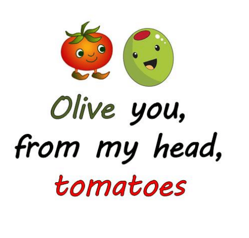 Oilve You From My Olive Meme