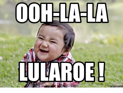 Ooh La La Lularoe Meme Funny