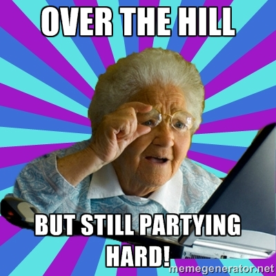 Over The Hill Over The Hill Meme