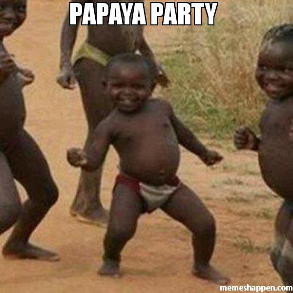 Papaya Party Papaya Meme