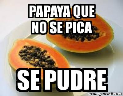 Papaya Que No Se Papaya Meme