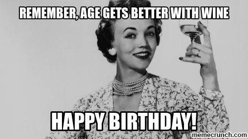 Remember Age Gets Funny Birthday Memes For Women