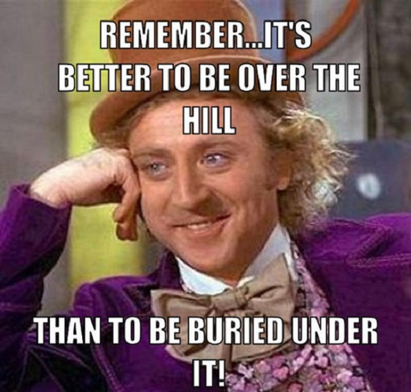 Remember It's Better Over The Hill Meme
